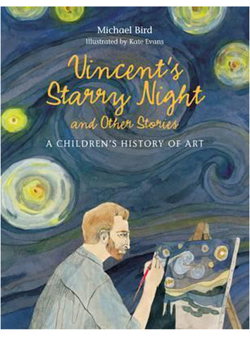 Vincent's Starry Night and Other Stories by Michael Bird.