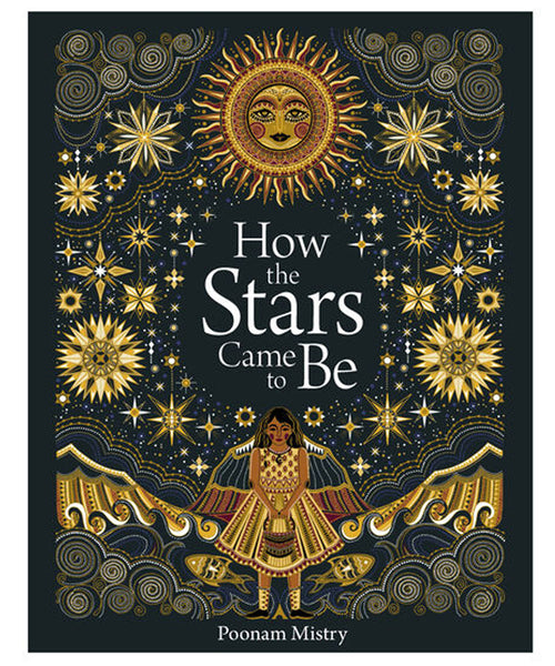 How the Stars Came to Be by Poonam Mistry.