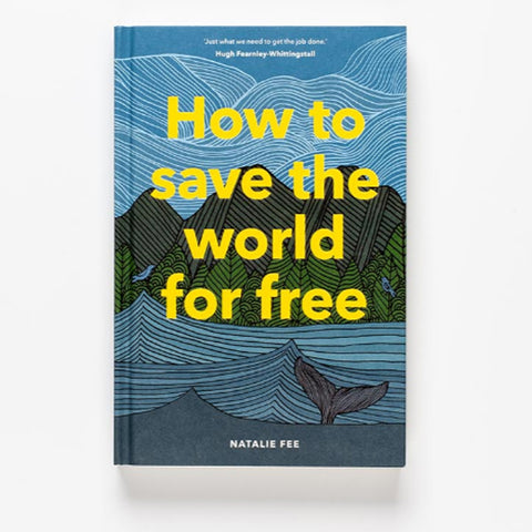 How to Save the World For Free by Natalie Fee.