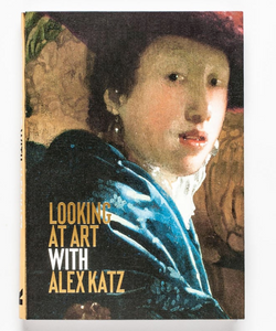 Looking at Art with Alex Katz: (Art History Introduction, A Guide to Art) by Alex Katz.