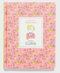 Little Guides to Great Lives: Marie Curie by Isabel Thomas.