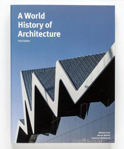 A World History of Architecture by Michael Fazio, Marian Moffett and Others.