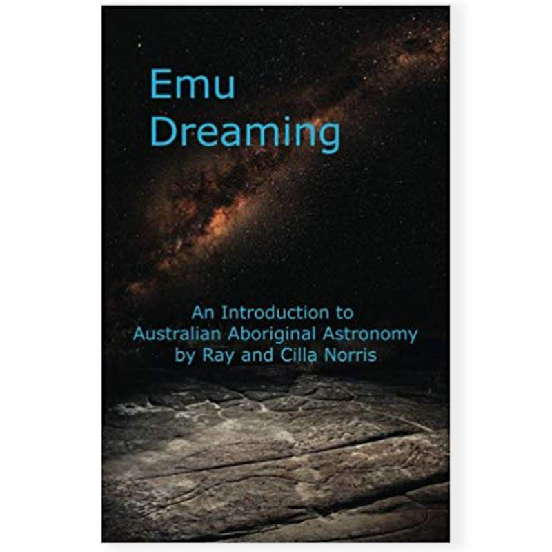 Emu Dreaming: An Introduction to Australian Aboriginal Astronomy