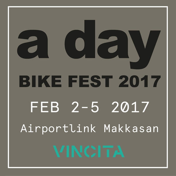 Meet us at A Day Bike Fest 2016 from 2-5 Feb 2017!