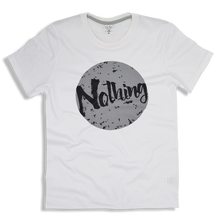 "Load image into Gallery viewer, T-Shirt Cotton ""Nothing"""