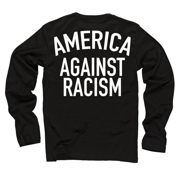 America Against Racism Black Long Sleeve Shirt