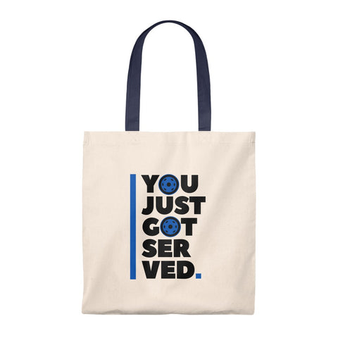 You Just Got Served Tote Bag