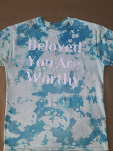 Beloved You Are Worthy Dye Tee