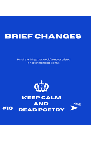 brief changes - kinyo (poem)