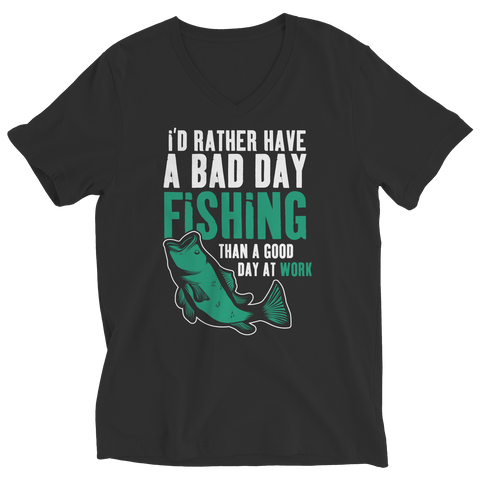 I'd Rather Have A Bad Day Fishing