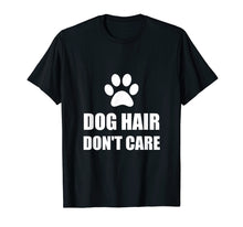 Load image into Gallery viewer, Funny shirts V-neck Tank top Hoodie sweatshirt usa uk au ca gifts for Dog Hair Do Not Care Funny T-Shirt 2387483
