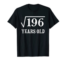 Load image into Gallery viewer, Funny shirts V-neck Tank top Hoodie sweatshirt usa uk au ca gifts for Square Root of 196 14 yrs years old 14th birthday T-Shirt 1043676