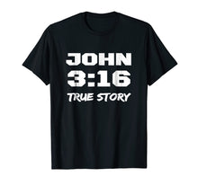 Load image into Gallery viewer, Funny shirts V-neck Tank top Hoodie sweatshirt usa uk au ca gifts for Christian Religious Gift John 3:16 True Story T-Shirt Tee 1417789