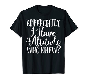 Funny shirts V-neck Tank top Hoodie sweatshirt usa uk au ca gifts for Apparently I Have An Attitude Funny T-Shirt sarcastic 1446632