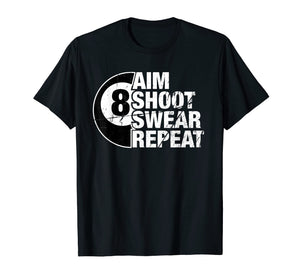 Funny shirts V-neck Tank top Hoodie sweatshirt usa uk au ca gifts for Aim Shoot Swear Repeat 8 Ball Pool Billiards Player T Shirt 2008366