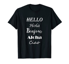 Load image into Gallery viewer, Funny shirts V-neck Tank top Hoodie sweatshirt usa uk au ca gifts for Hello in different languages T-Shirt Greetings Shirt 2139777