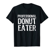 Load image into Gallery viewer, Professional Donut Eater Gift T-Shirt 715129