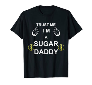 Funny shirts V-neck Tank top Hoodie sweatshirt usa uk au ca gifts for TRUST ME I M SUGAR DADDY T-Shirt 1534228