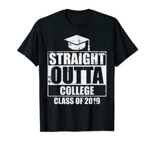 Load image into Gallery viewer, Funny shirts V-neck Tank top Hoodie sweatshirt usa uk au ca gifts for Straight Outta College Funny Graduation 2019 Graduates Gift T-Shirt 1138462