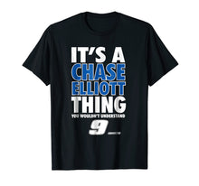 Load image into Gallery viewer, Funny shirts V-neck Tank top Hoodie sweatshirt usa uk au ca gifts for Chase Elliott It'S A Thing T-Shirt - Apparel 1180146