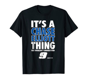 Funny shirts V-neck Tank top Hoodie sweatshirt usa uk au ca gifts for Chase Elliott It'S A Thing T-Shirt - Apparel 1180146