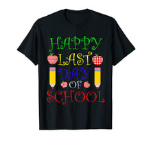 Load image into Gallery viewer, Funny shirts V-neck Tank top Hoodie sweatshirt usa uk au ca gifts for Happy Last Day of School T-Shirt Students and Teachers Gift 1461678