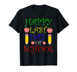 Funny shirts V-neck Tank top Hoodie sweatshirt usa uk au ca gifts for Happy Last Day of School T-Shirt Students and Teachers Gift 1461678
