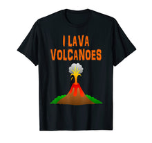 Load image into Gallery viewer, Funny shirts V-neck Tank top Hoodie sweatshirt usa uk au ca gifts for I Lava Volcanoes Volcano T-Shirt 1624308