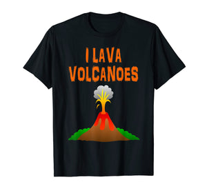 Funny shirts V-neck Tank top Hoodie sweatshirt usa uk au ca gifts for I Lava Volcanoes Volcano T-Shirt 1624308