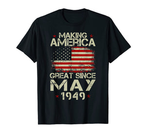 Funny shirts V-neck Tank top Hoodie sweatshirt usa uk au ca gifts for 70th Birthday Gift Making America Great Since May 1949 Shirt 1121698