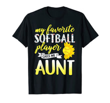 Load image into Gallery viewer, Funny shirts V-neck Tank top Hoodie sweatshirt usa uk au ca gifts for My Favorite Softball Player Calls Me Aunt T-Shirt 1303441