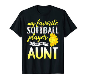 Funny shirts V-neck Tank top Hoodie sweatshirt usa uk au ca gifts for My Favorite Softball Player Calls Me Aunt T-Shirt 1303441