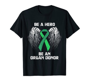 Funny shirts V-neck Tank top Hoodie sweatshirt usa uk au ca gifts for Organ Donation T-Shirt - Be A Hero Organ Donor Tee 2092166