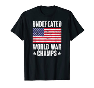 Funny shirts V-neck Tank top Hoodie sweatshirt usa uk au ca gifts for Undefeated World War Champs Shirt - American Flag Merica Tee 1087830