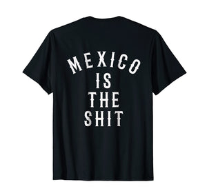Funny shirts V-neck Tank top Hoodie sweatshirt usa uk au ca gifts for Mexico is the shit! Mexican pride gift tshirt 1418830