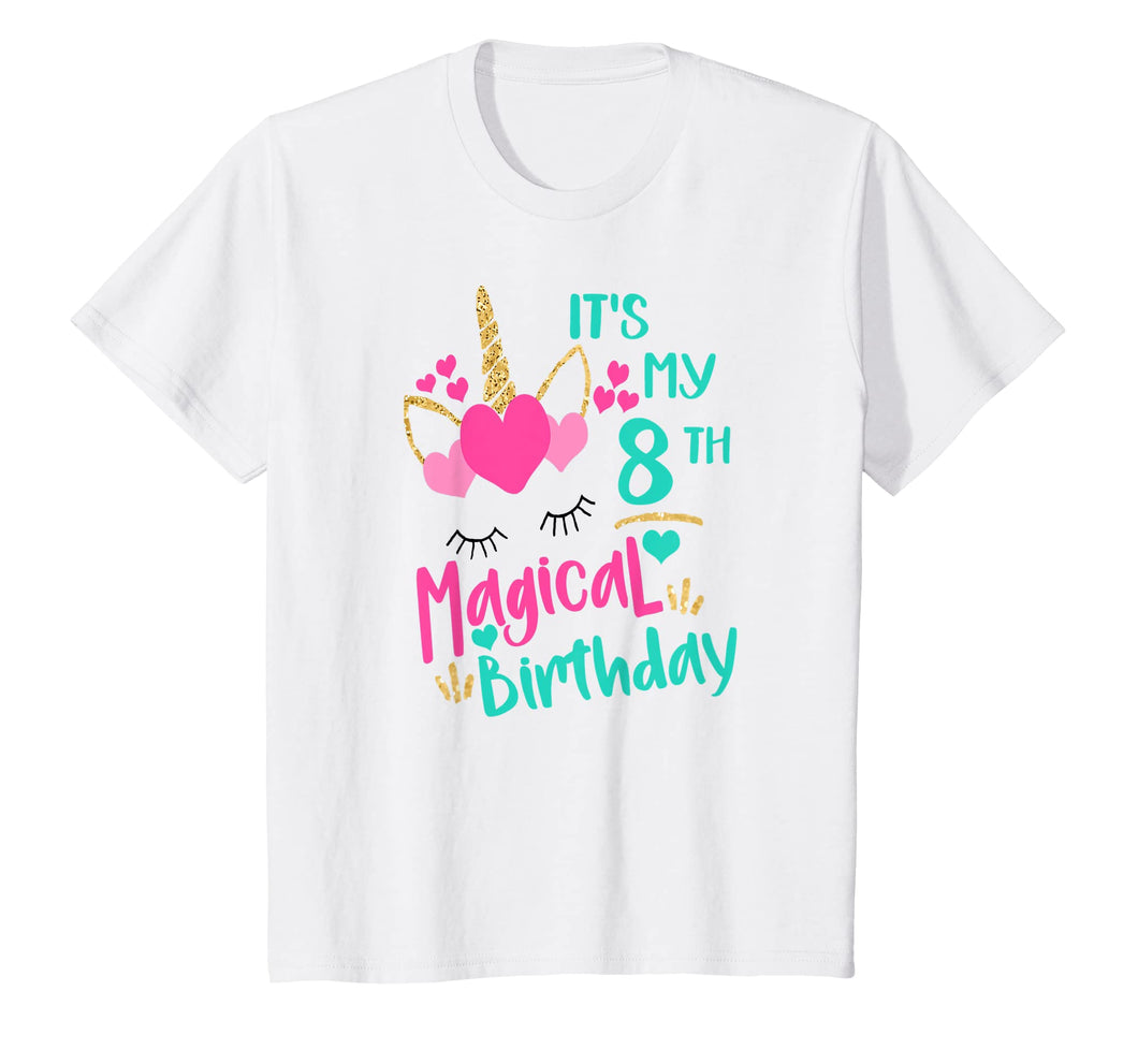 Funny shirts V-neck Tank top Hoodie sweatshirt usa uk au ca gifts for It's My 8th Magical Birthday Girls Unicorn Birthday Shirt 1242077