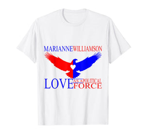 Funny shirts V-neck Tank top Hoodie sweatshirt usa uk au ca gifts for Marianne Williamson - Love as a Political Force T-shirt 1931341