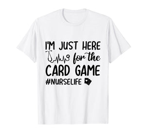 Funny shirts V-neck Tank top Hoodie sweatshirt usa uk au ca gifts for I'm Just Here For The Card Game Funny Nurse Heartbeat Shirt 2478353
