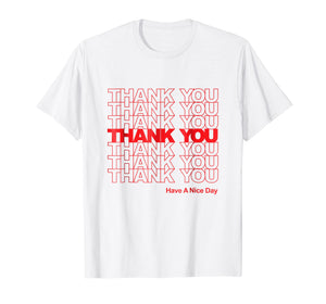 Funny shirts V-neck Tank top Hoodie sweatshirt usa uk au ca gifts for Thank You Have a Nice Day Plastic Grocery Bag T-shirt 1331293
