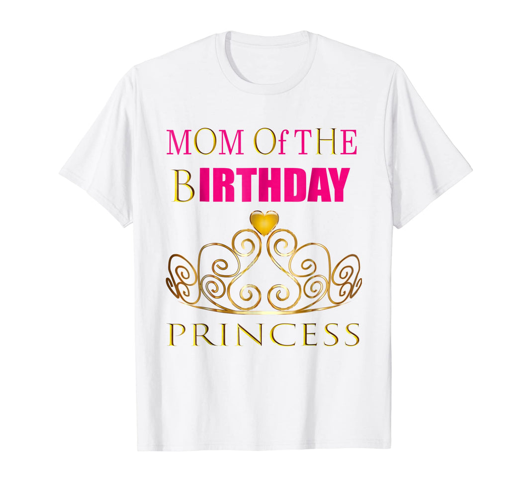 Funny shirts V-neck Tank top Hoodie sweatshirt usa uk au ca gifts for PRINCESS: MOM OF THE BIRTHDAY GIRL Shirt Cute Party Outfit 1335295