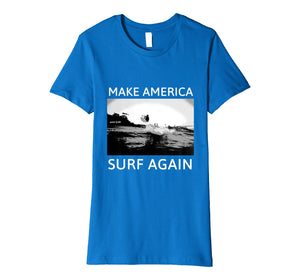 Funny shirts V-neck Tank top Hoodie sweatshirt usa uk au ca gifts for Make America Surf Again T-Shirts Surf Ts 1977133