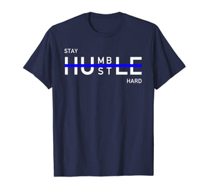 Funny shirts V-neck Tank top Hoodie sweatshirt usa uk au ca gifts for Stay Humble Hustle Hard Shirt Entrepreneur Hustler Gift 1572901