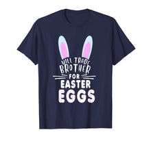 Load image into Gallery viewer, Funny shirts V-neck Tank top Hoodie sweatshirt usa uk au ca gifts for Will Trade Brother For Easter Eggs T Shirt Bunny Ears 2093309