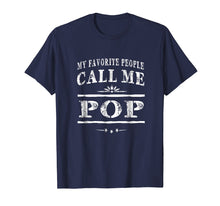 Load image into Gallery viewer, Funny shirts V-neck Tank top Hoodie sweatshirt usa uk au ca gifts for My Favorite People Call Me Pop Grandpa Gift Men T-shirt 1527931