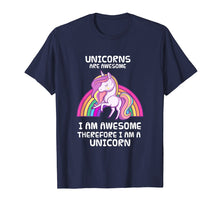 Load image into Gallery viewer, Funny shirts V-neck Tank top Hoodie sweatshirt usa uk au ca gifts for Unicorns Are Awesome Therefore I am A Unicorn Funny T-Shirt 1533834