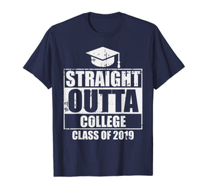 Funny shirts V-neck Tank top Hoodie sweatshirt usa uk au ca gifts for Straight Outta College Funny Graduation 2019 Graduates Gift T-Shirt 1138462