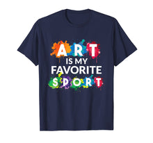 Load image into Gallery viewer, Funny shirts V-neck Tank top Hoodie sweatshirt usa uk au ca gifts for Art is my Favorite Sport Funny Gift Shirt Artist 1453252