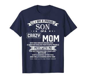 Funny shirts V-neck Tank top Hoodie sweatshirt usa uk au ca gifts for I Am A Proud Son Of Crazy Mom T-Shirt 1135619