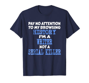 Funny shirts V-neck Tank top Hoodie sweatshirt usa uk au ca gifts for I'm A Writer Not A Serial Killer Funny Author Gifts T-Shirt 2473139