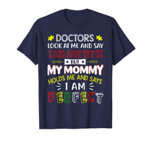 Load image into Gallery viewer, Funny shirts V-neck Tank top Hoodie sweatshirt usa uk au ca gifts for My Mommy Holds Me And Says I Am Perfect Autism Kid T-Shirt 2309389